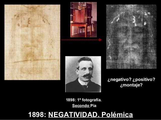 1898: NEGATIVIDAD. Pol�mica 1898: 1� fotograf�a. Secondo Pia �negativo? �positivo? �montaje?
