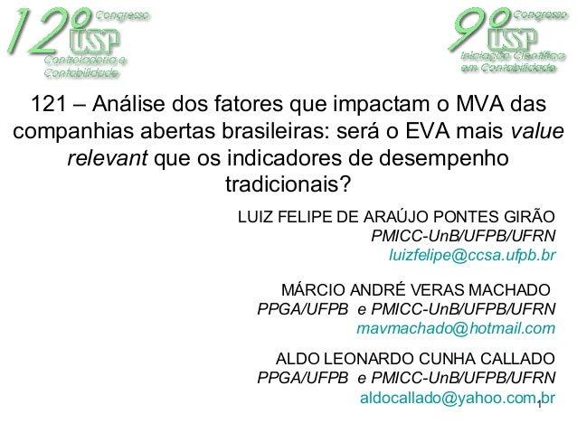 1 121 – Análise dos fatores que impactam o MVA das companhias abertas brasileiras: será o EVA mais value relevant que os i...
