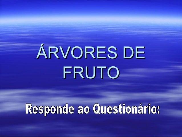 ÁRVORES DEÁRVORES DE FRUTOFRUTO