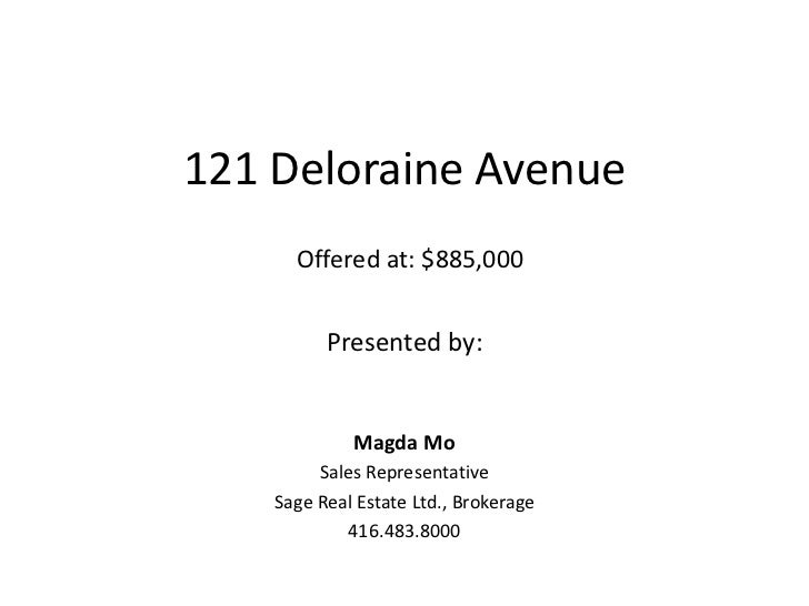 121 Deloraine Avenue<br />Offered at: $885,000<br />Presented by: <br />Magda Mo<br />Sales Representative <br />Sage Real...