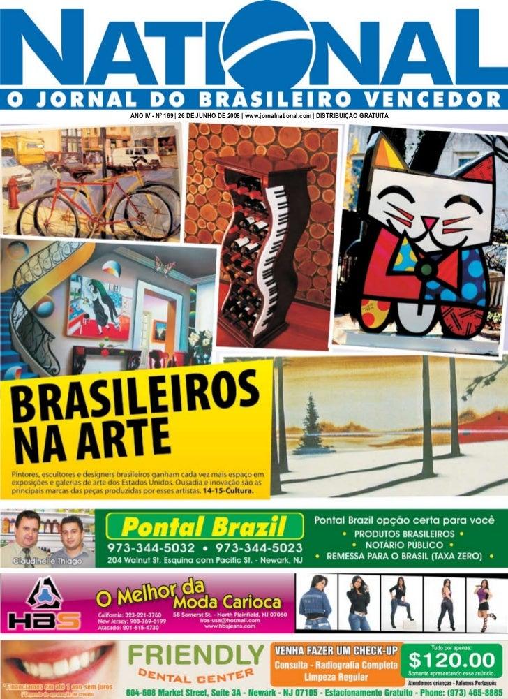 ANO IV - Nº 169 | 26 DE JUNHO DE 2008 | www.jornalnational.com | DISTRIBUIÇÃO GRATUITA