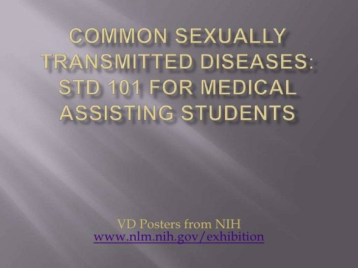 Common Sexually Transmitted Diseases: STD 101 for Medical Assisting Students<br />VD Posters from NIH www.nlm.nih.gov/exhi...