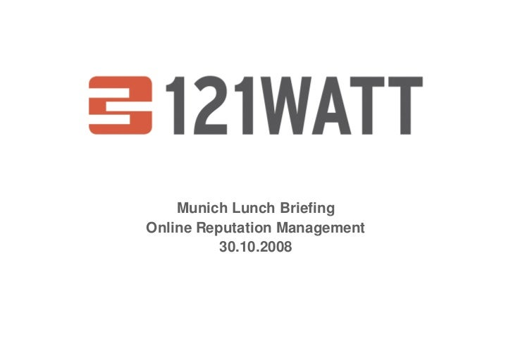 Munich Lunch Briefing Online Reputation Management           30.10.2008
