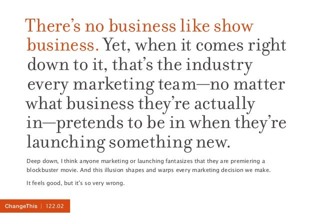 There's no business like show  business. Yet, when it comes right  down to it, that's the industry  every marketing team—n...