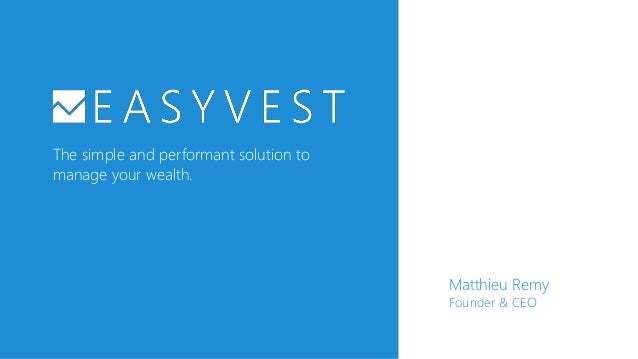 The simple and performant solution to manage your wealth. Matthieu Remy Founder & CEO