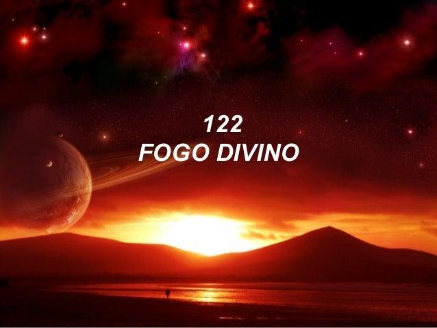122 FOGO DIVINO