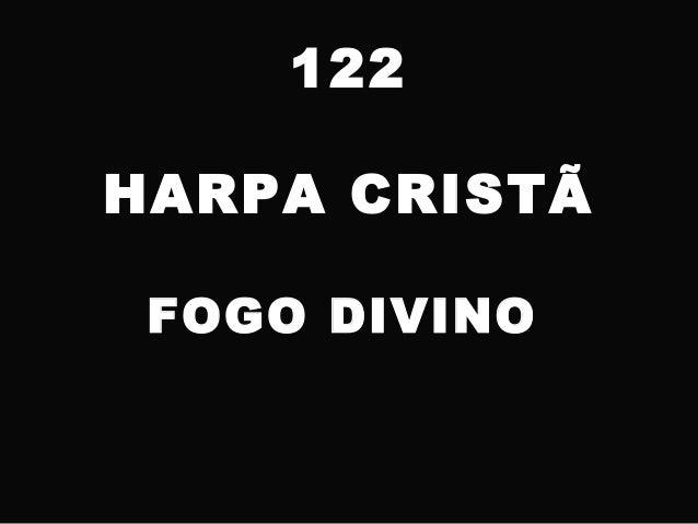122 HARPA CRISTÃ FOGO DIVINO