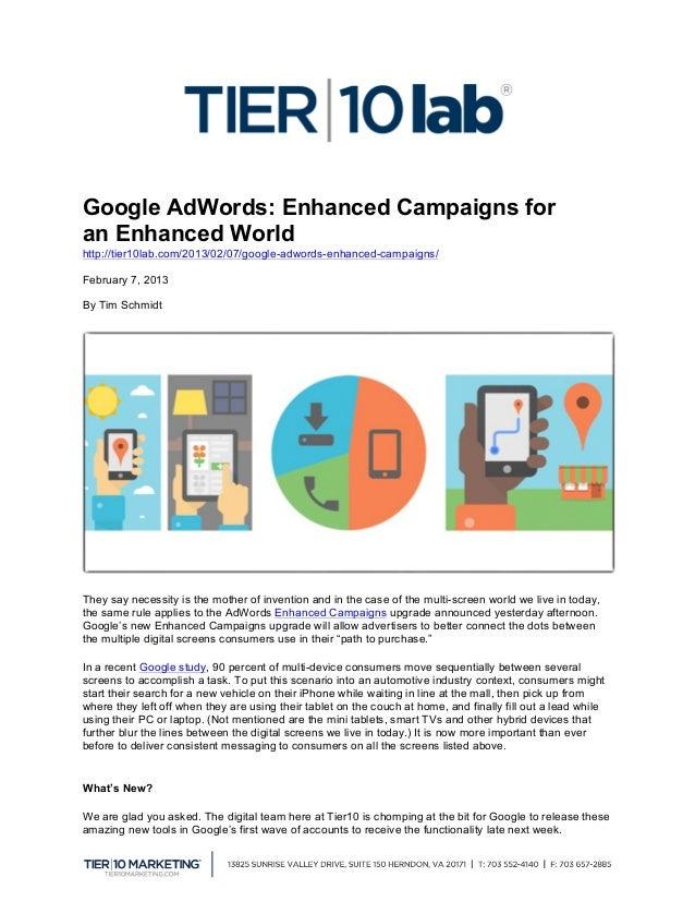Google AdWords: Enhanced Campaigns foran Enhanced Worldhttp://tier10lab.com/2013/02/07/google-adwords-enhanced-campaigns/F...