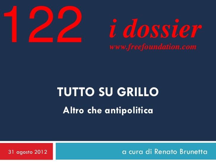 122                         i dossier                            www.freefoundation.com                 TUTTO SU GRILLO   ...
