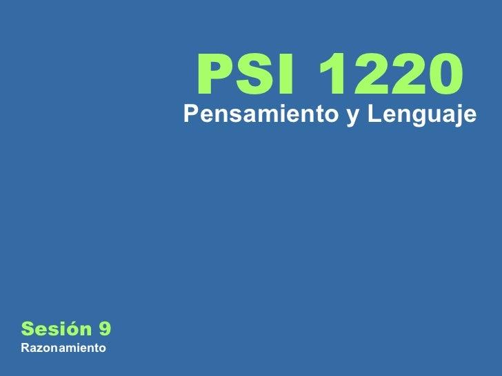 Sesión 9 Razonamiento PSI 1220 Pensamiento y Lenguaje