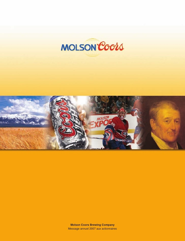 Molson Coors Brewing Company Message annuel 2007 aux actionnaires       Message annuel 2007 aux actionnaires   Molson Coor...