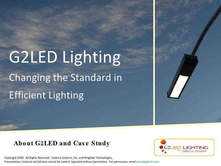 G2LED Lighting Changing the Standard in Efficient Lighting   About G2LED and Case Study