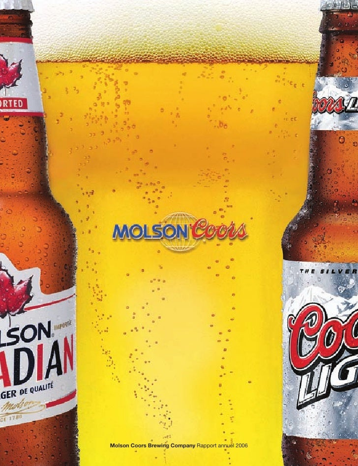 Molson Coors Brewing Company 2006 Annual Report  Molson Coors Brewing Company Rapport annuel 2006