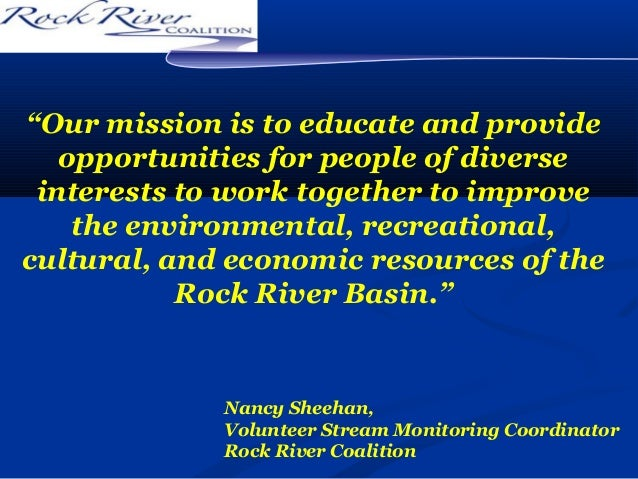 """""""Our mission is to educate and provide opportunities for people of diverse interests to work together to improve the envir..."""