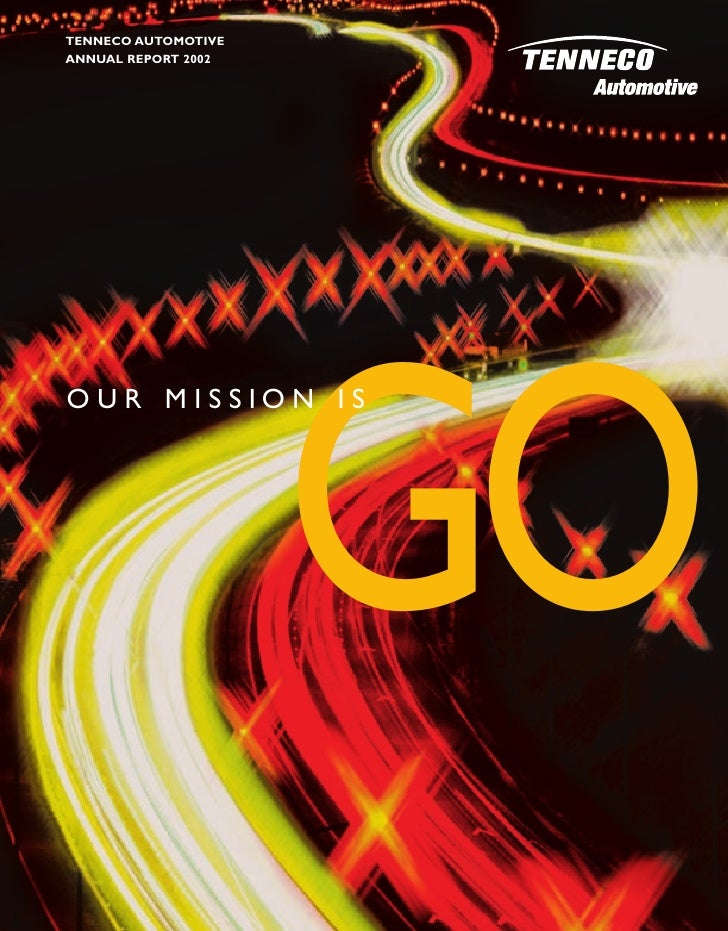 TENNECO AUTOMOTIVE ANNUAL REPORT 2002                          GO OUR MISSION IS