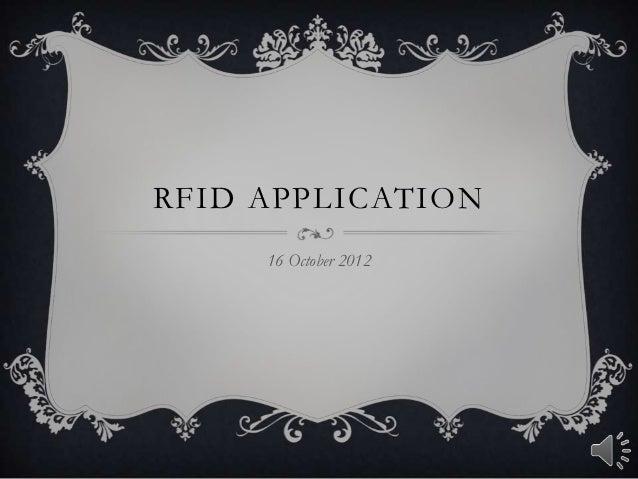 RFID APPLICATION     16 October 2012