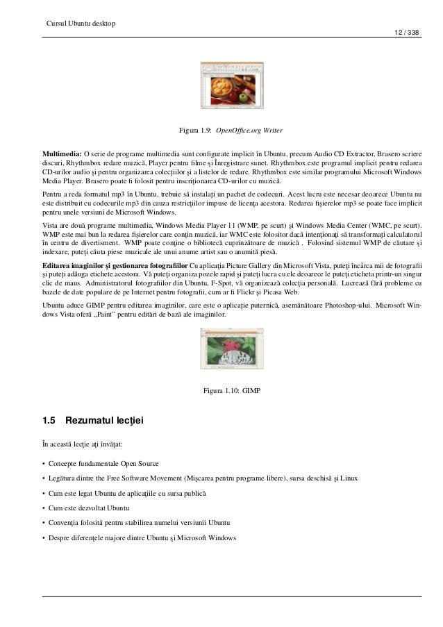 Cursul Ubuntu desktop 12 / 338 Figura 1.9: OpenOffice.org Writer Multimedia: O serie de programe multimedia sunt configurate...