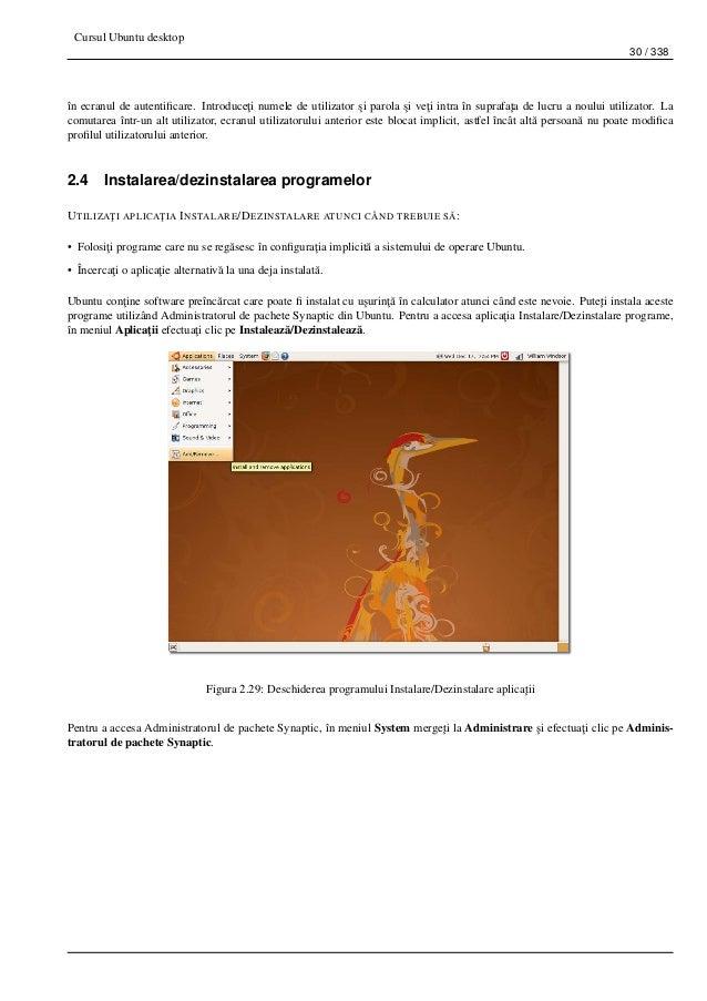 Cursul Ubuntu desktop 30 / 338 în ecranul de autentificare. Introduce¸ti numele de utilizator ¸si parola ¸si ve¸ti intra în...