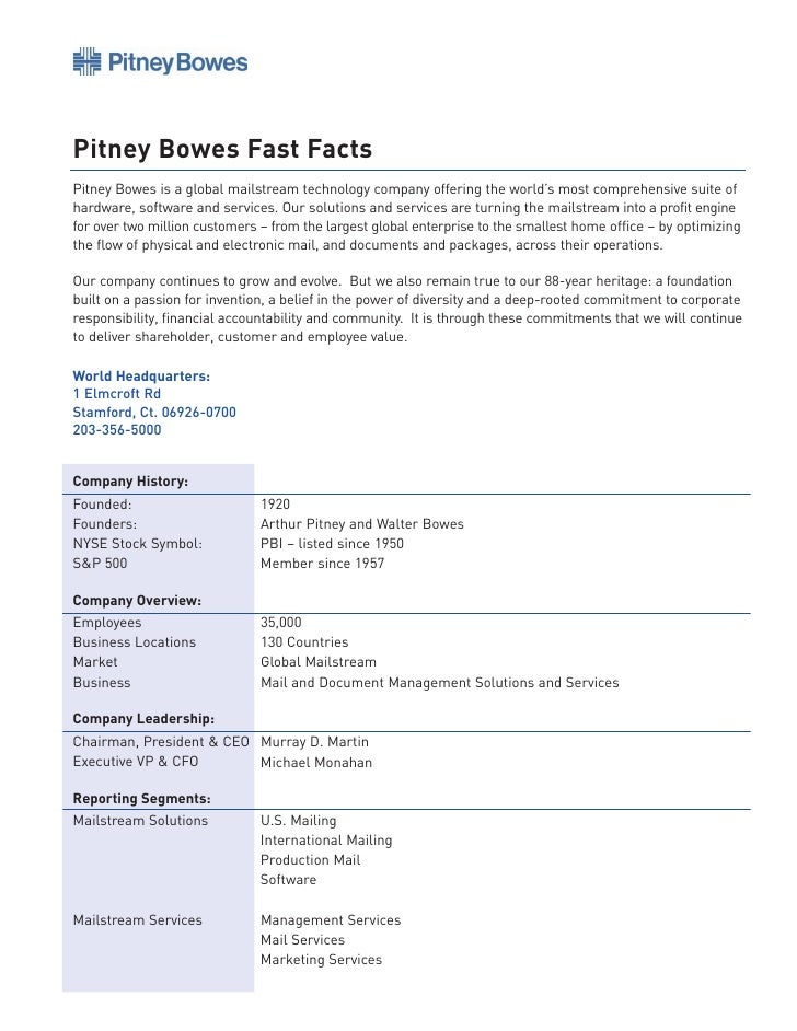 Pitney Bowes Fast Facts Pitney Bowes is a global mailstream technology company offering the world's most comprehensive sui...