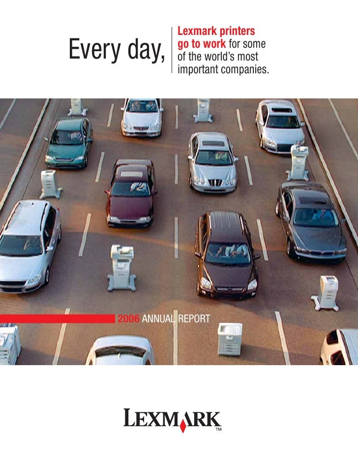 Lexmark printers Every day,      go to work for some                 of the world's most                 important compani...