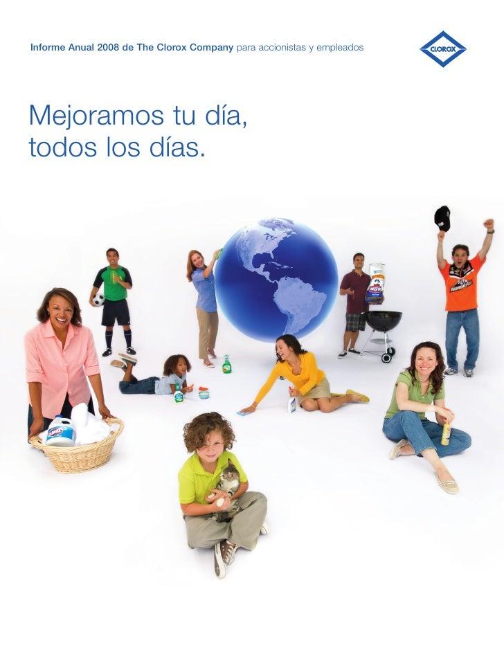 Informe Anual 2008 de The Clorox Company para accionistas y empleados     Mejoramos tu día, todos los días.