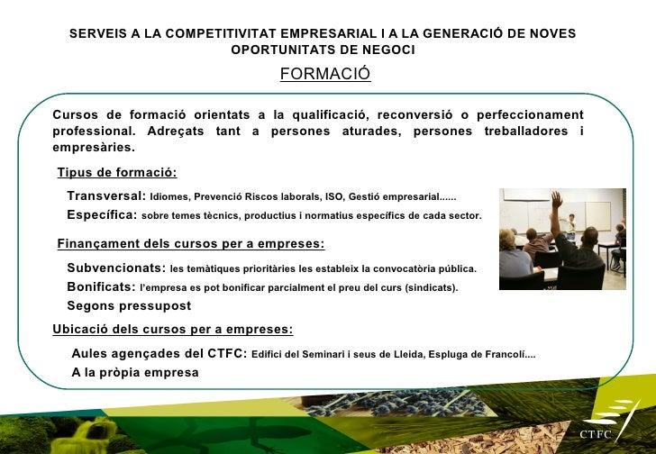 SERVEIS A LA COMPETITIVITAT EMPRESARIAL I A LA GENERACIÓ DE NOVES                             OPORTUNITATS DE NEGOCI      ...