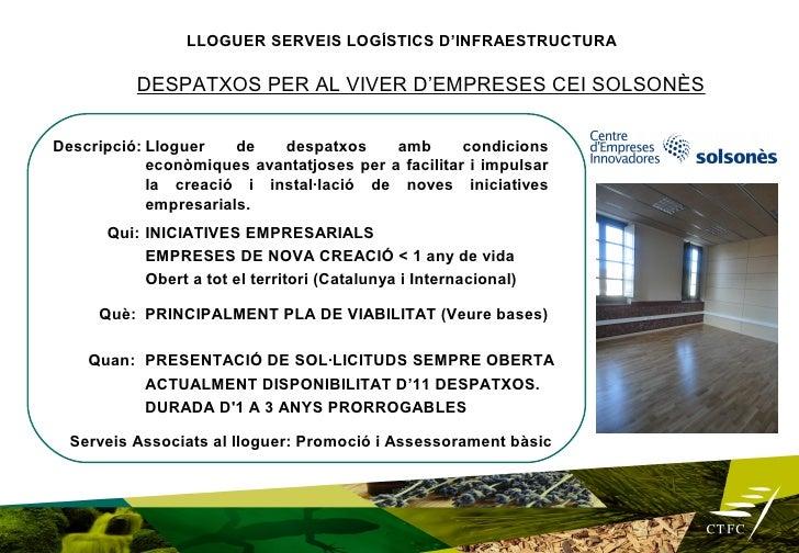LLOGUER SERVEIS LOGÍSTICS D'INFRAESTRUCTURA  INSTAL·LACIONS LOGÍSTIQUES PER A NEGOCIS i ACTIVITATSAules de Formació, Sales...