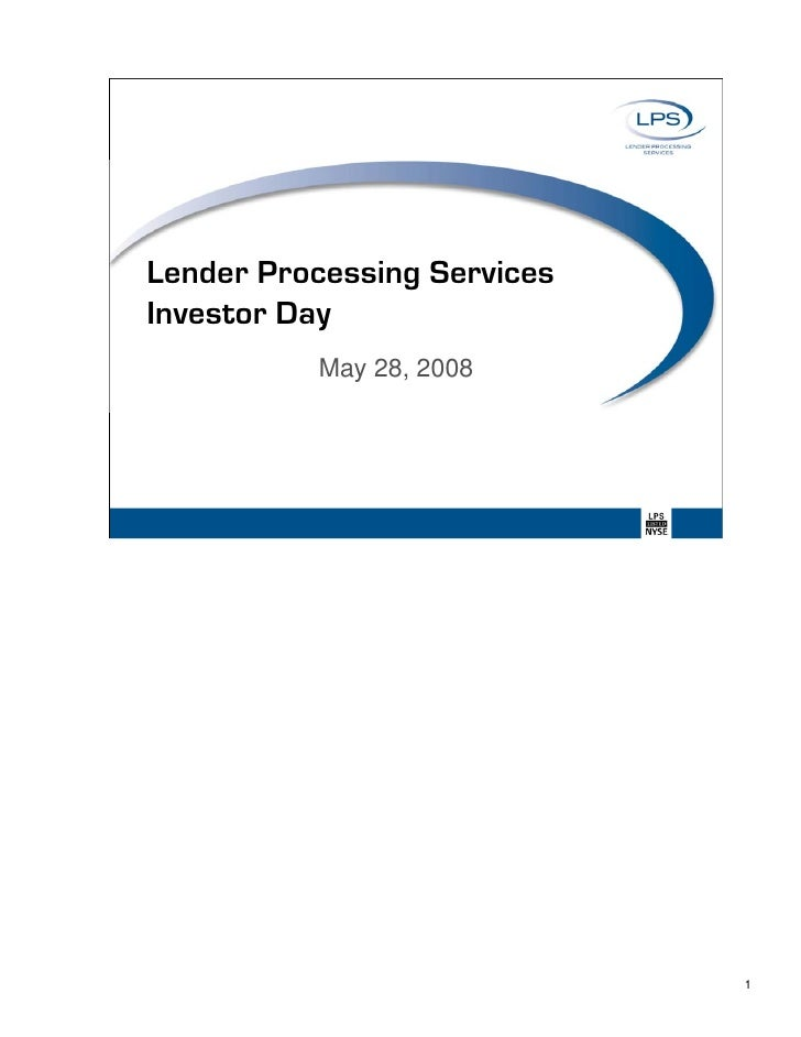 Lender Processing Services Investor Day           May 28, 2008                                  1