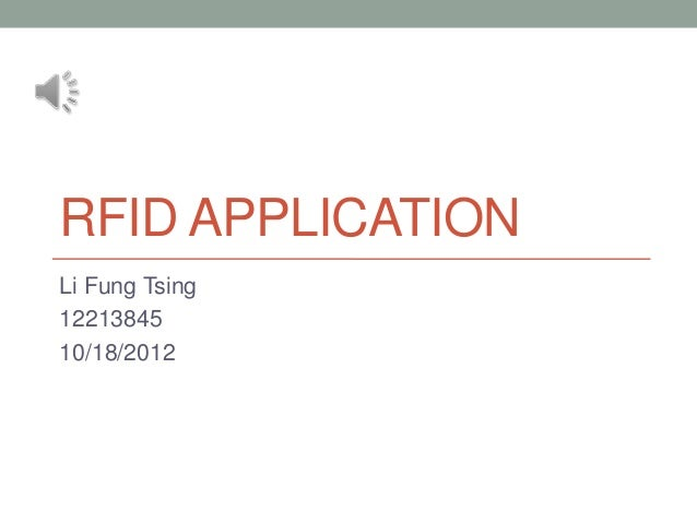 RFID APPLICATIONLi Fung Tsing1221384510/18/2012