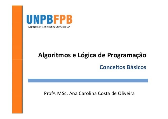 LAUREATE INTERNATIONAL UNIVERSITIES*        Algoritmos e Lógica de Programação                                       Conce...