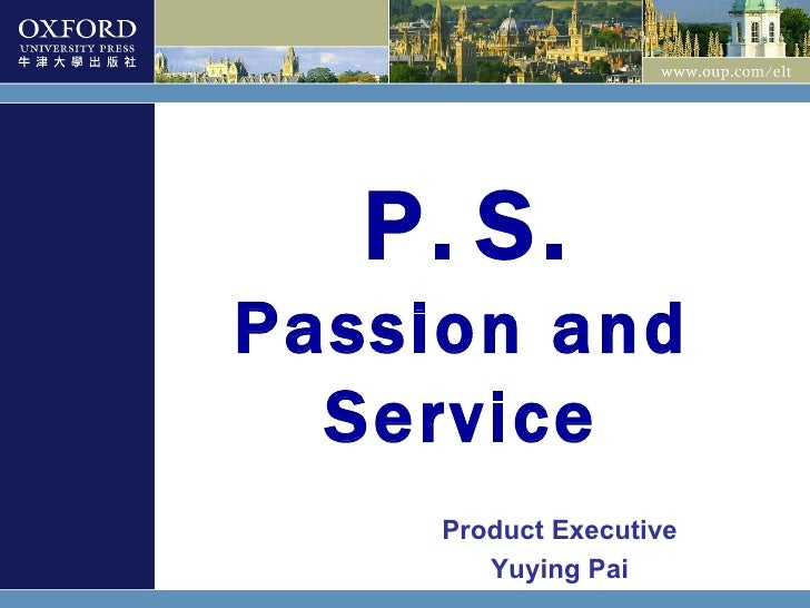 P.   S. Passion and Service Product Executive Yuying Pai