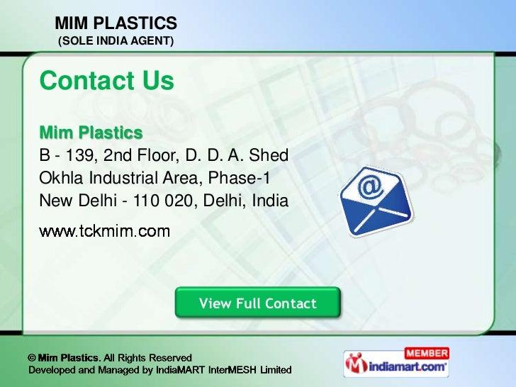 MIM PLASTICS  (SOLE INDIA AGENT)Contact UsMim PlasticsB - 139, 2nd Floor, D. D. A. ShedOkhla Industrial Area, Phase-1New D...