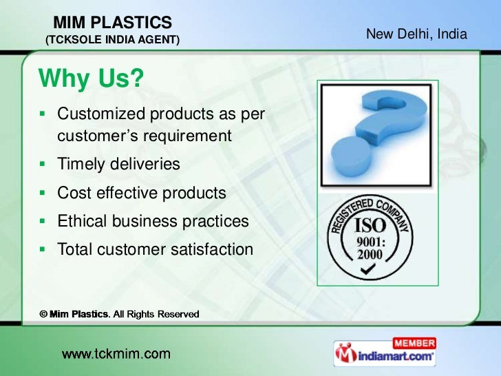 MIM PLASTICS(TCKSOLE INDIA AGENT)           New Delhi, IndiaWhy Us? Customized products as per  customer's requirement T...