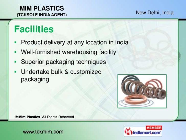 MIM PLASTICS (TCKSOLE INDIA AGENT)                        New Delhi, IndiaFacilities Product delivery at any location in ...