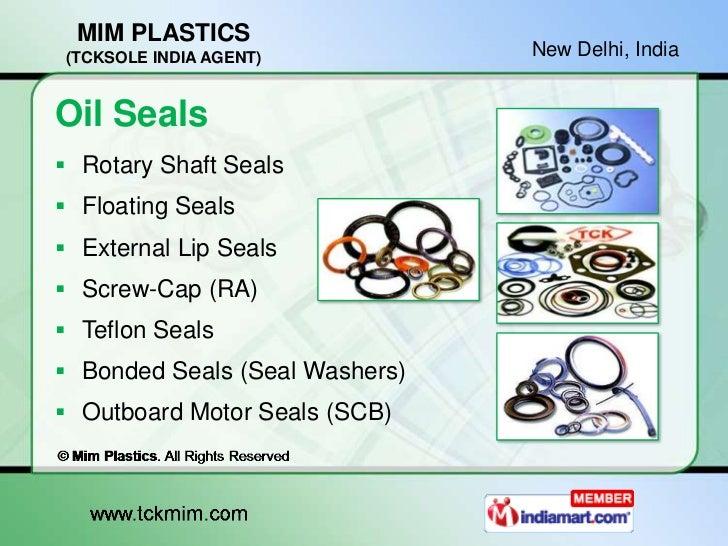 MIM PLASTICS (TCKSOLE INDIA AGENT)          New Delhi, IndiaOil Seals Rotary Shaft Seals Floating Seals External Lip Se...