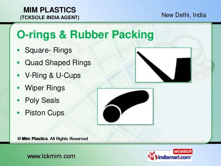 MIM PLASTICS(TCKSOLE INDIA AGENT)      New Delhi, IndiaO-rings & Rubber Packing Square- Rings Quad Shaped Rings V-Ring ...