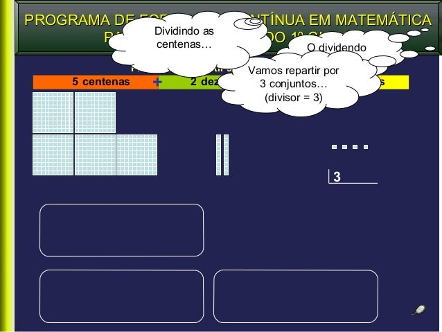 PROGRAMA DE FORMAÇÃO CONTÍNUA EM MATEMÁTICA              Dividindo as       PARA PROFESSORES DO 1º CICLO              cent...
