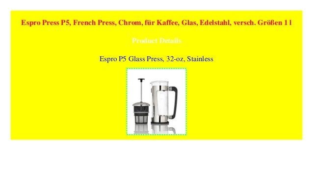 versch Größen French Press für Kaffee Glas Chrom Edelstahl Espro Press P5