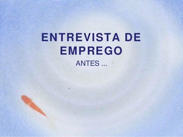 ENTREVISTA DE EMPREGO ANTES ...