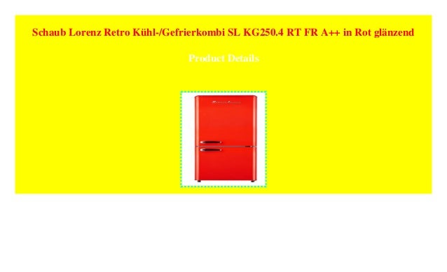 Schaub Lorenz Retro Kühl /Gefrierkombi SL KG250.4 RT FR A++ In Rot Glänzend