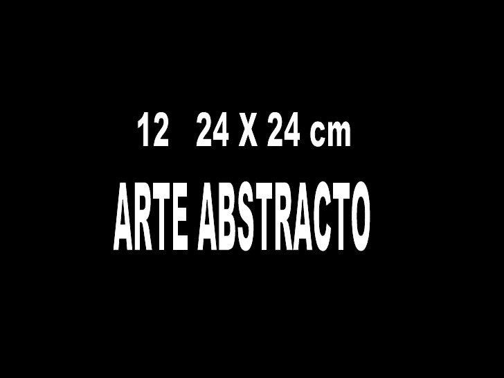 12  24 X 24 cm ARTE ABSTRACTO