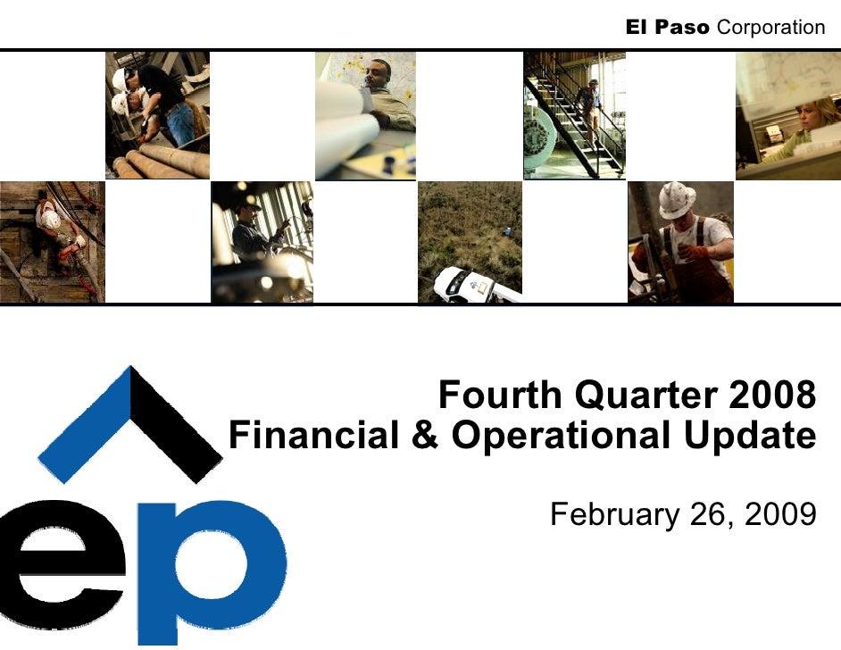 El Paso Corporation                Fourth Quarter 2008 Financial & Operational Update                 February 26, 2009