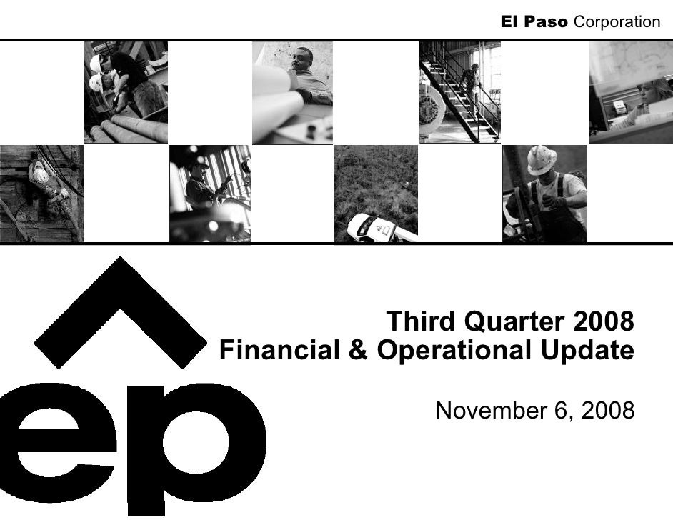 El Paso Corporation                 Third Quarter 2008 Financial & Operational Update                 November 6, 2008