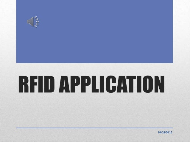 RFID APPLICATION               10/24/2012