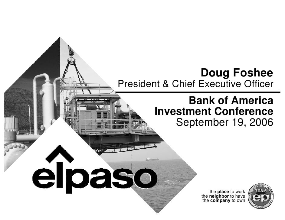Doug Foshee President & Chief Executive Officer               Bank of America         Investment Conference             Se...