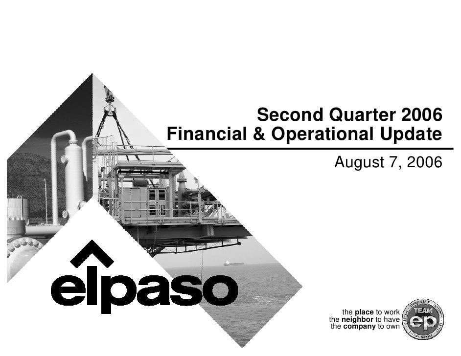 Second Quarter 2006 Financial & Operational Update                   August 7, 2006                           the place to...