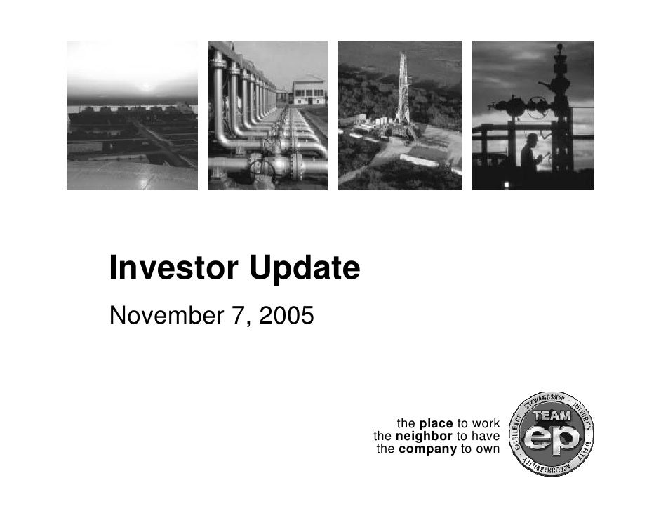 Investor Update November 7, 2005                            the place to work                    the neighbor to have     ...
