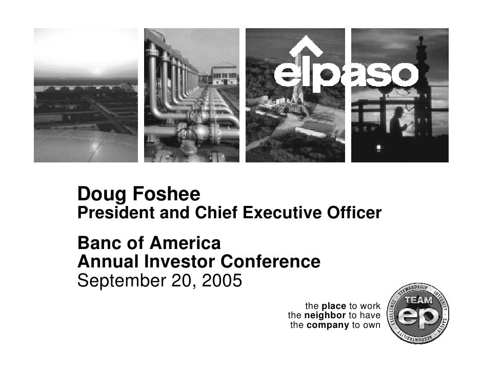 Doug Foshee President and Chief Executive Officer Banc of America Annual Investor Conference September 20, 2005           ...