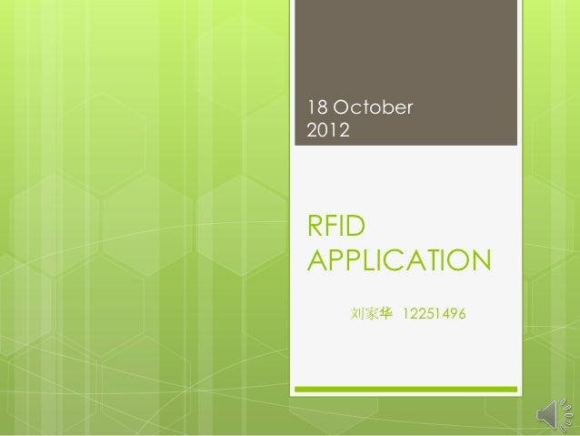 18 October2012RFIDAPPLICATION    刘家华 12251496