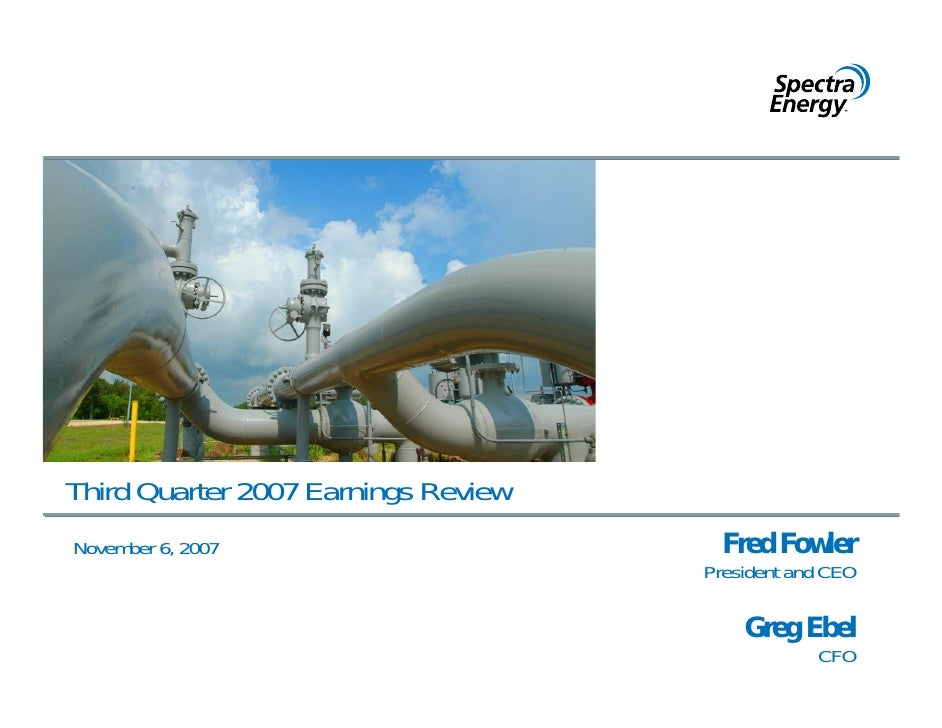 Third Quarter 2007 Earnings Review                                        Fred Fowler November 6, 2007                    ...